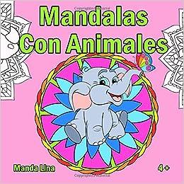 Mandalas Con Animales Libro De Colorear Para Niños Y Niñas A Partir