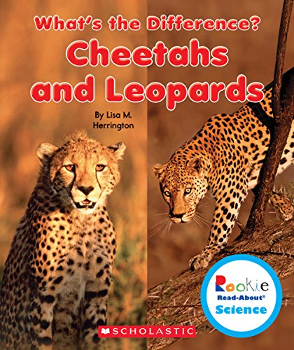 Cheetahs and Leopards (Rookie Read-about Science: What's the Difference?)