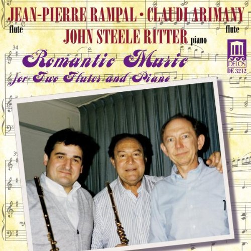 ROMANTIC MUSIC FOR TWO FLUTES AND PIANO/ JEAN-PIERRE RAMPAL, CLAUDI ARIMANY, JOHN STEELE RITTER - Romantic Choral Music