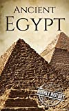 Ancient Egypt: A History From Beginning to End (Ancient Civilizations Book 2)