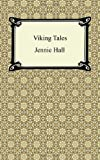 Viking Tales, Jennie Hall, 1420944312