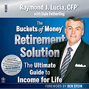 The Buckets of Money Retirement Solution: The Ultimate Guide to Income for Life Audiobook