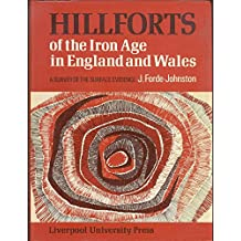 Hill Forts of the Iron Age in England and Wales: A Survey of the Surface Evidence