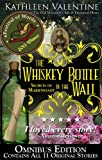 The Whiskey Bottle in the Wall Omnibus : Secrets of Marienstadt (Marienstadt Stories Book 1)