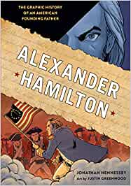 Alexander Hamilton: The Graphic History of an American ...
