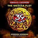 39 Clues: Cahills vs. Vespers: Book 1: The Medusa Plot Audiobook by Gordon Korman Narrated by David Pittu