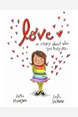 Love: A story about who you truly are. Paperback