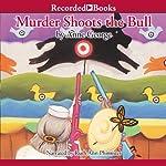 Murder Shoots the Bull | Anne George