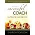 Becoming A Successful Coach Ultimate Guidebook