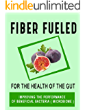 Fiber fueled book-Vegan guide: For the health of the gut,Improving the performance of beneficial bacteria (microbiome)