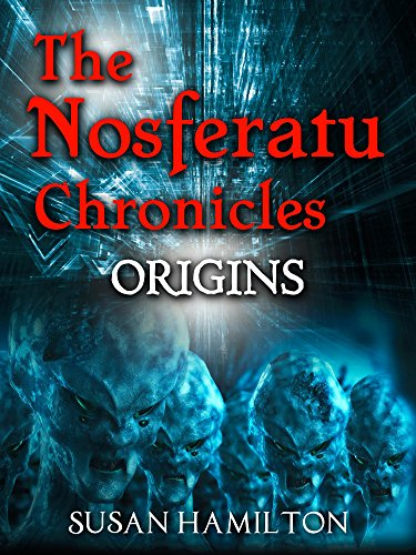 The Nosferatu Chronicles: Origins by [Hamilton, Susan]