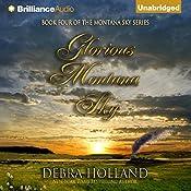 Glorious Montana Sky: Montana Sky, Book 4 | Debra Holland