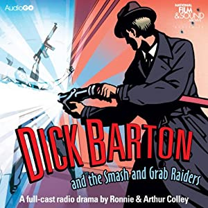 Dick Barton and the Smash and Grab Raiders Audiobook