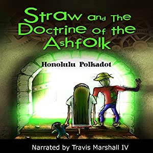 Straw and the Doctrine of the Ashfolk Audiobook