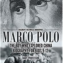 Marco Polo : The Boy Who Explored China Biography for Kids 9-12 | Children's Historical Biographies