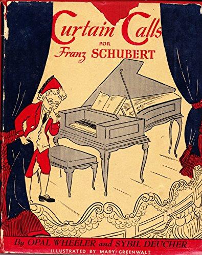 Curtain Calls for Franz Schubert