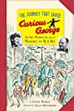 img - for The Journey That Saved Curious George Young Readers Edition: The True Wartime Escape of Margret and H.A. Rey book / textbook / text book