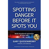 Spotting Danger Before It Spots You: Build Situational Awareness To Stay Safe (Head's Up)