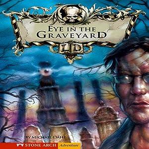 The Eye in the Graveyard Audiobook