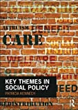 Key Themes in Social Policy, Kennedy, Patricia, 0415520975