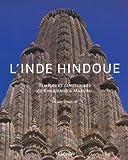 L'Inde Hindoue : Temples et Sanctuaires de Khajuraho à Madurai