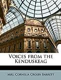 Voices from the Kenduskeag, Cornelia Crosby Barrett, 1147932492