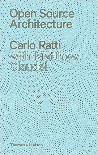 Open Source Architecture: Carlo Ratti, Matthew Claudel ...