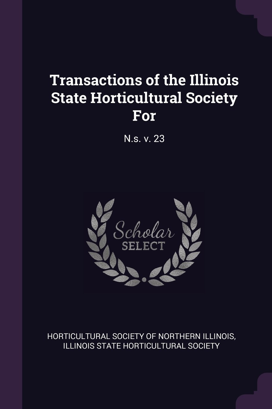 Download Transactions of the Illinois State Horticultural Society For: N.s. v. 23 pdf