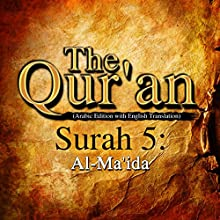 The Qur'an (Arabic Edition with English Translation): Surah 5 - Al-Ma'ida Audiobook by  One Media iP LTD Narrated by A Haleem