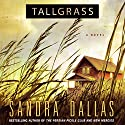 Tallgrass Audiobook by Sandra Dallas Narrated by Lorelei King