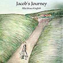 Jacob's Journey Audiobook by Allie Grace English Narrated by Allie Grace English
