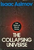 img - for The Collapsing Universe: Story of Black Holes book / textbook / text book