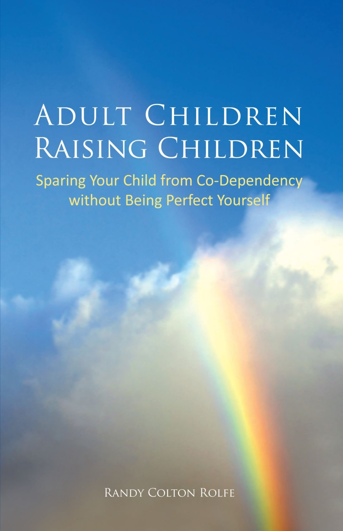 Download Adult Children Raising Children: Sparing Your Child from Co-Dependency without Being Perfect Yourself pdf epub