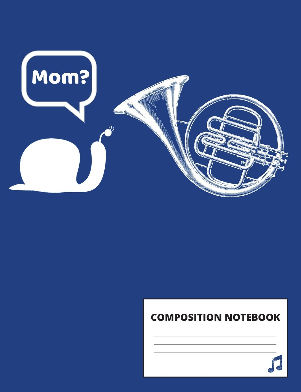 Composition Notebook: Funny French Horn Joke Notebook for Musicians and Band Students and Teachers, 100 pages for to do lists, class notes and homework, wide ruled, 7.44 x 9.69 inches pdf epub