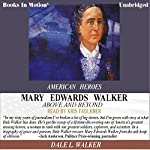 Mary Edwards Walker: Above and Beyond: The American Heroes Series | Dale L Walker