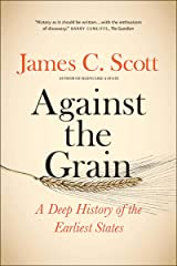 Against the Grain – A Deep History of the Earliest States Paperback