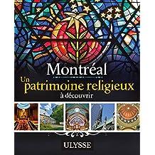 MONTRÉAL - UN PATRIMOINE RELIGIEUX A DÉCOUVRIR