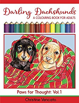 Darling Dachshunds: A Doxie Dog Colouring Book for Adults (Paws for Thought 1) by [Vencato, Christine]
