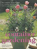 img - for Container gardening: The complete practical guide to container gardening, indoors and outdoors book / textbook / text book