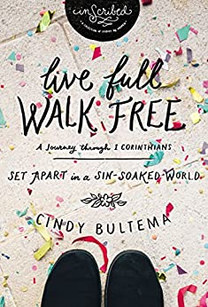 Live Full Walk Free Study Guide: Set Apart in a Sin-Soaked World (InScribed Collection) by [Bultema, Cindy]