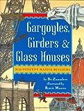 img - for Gargoyles, Girders & Glass Houses by Bo Zaunders (2004-11-22) book / textbook / text book