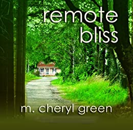 Remote Bliss by [M. Cheryl Green]