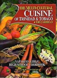 The Multi-Cultural Cuisine of Trinidad & Tobago & the Caribbean
