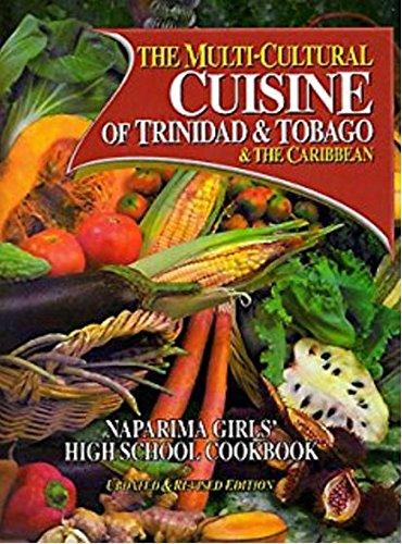 The Multi-Cultural Cuisine of Trinidad & Tobago & the Caribbean