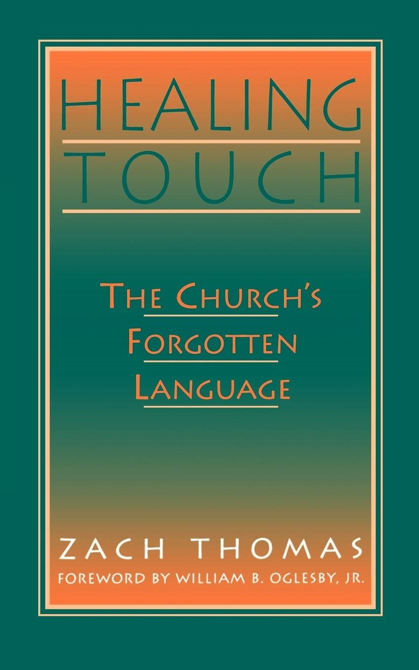 Healing Touch: The Church's Forgotten Language by Westminster John Knox Press