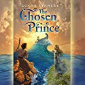 The Chosen Prince Audiobook by Diane Stanley Narrated by Robertson Dean