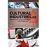 Cultural Industries.ca: Making Sense of Canadian Media in the Digital Age