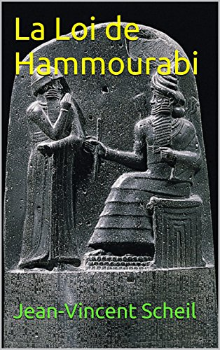 La Loi de Hammourabi (French Edition)