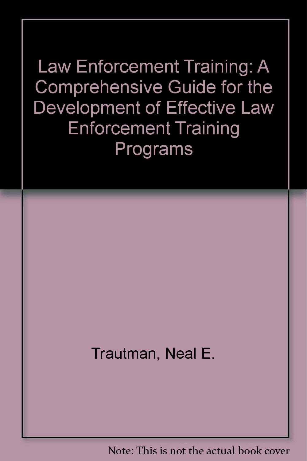 Law Enforcement Training A Comprehensive Guide For The Development
