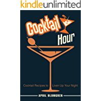 Cocktail Hour: Cocktail Recipes to Liven Up Your Night